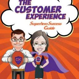 The Customer Experience Superhero Success Guide