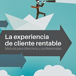 la experiencia de cliente rentable