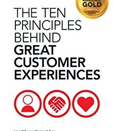 The Ten Principles Behind Great Customer Experiences Financial Times Series