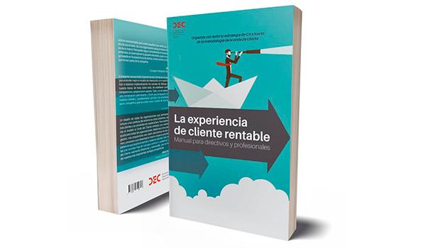 Manual La Experiencia de Cliente Rentable - Publicaciones DEC