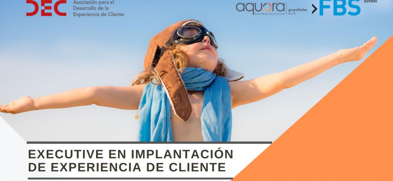 Curso CX - Executive en Implantación de la Experiencia de Cliente