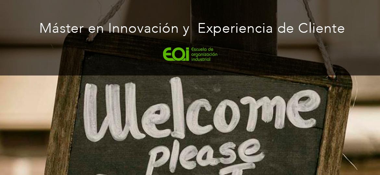 Máster en Innovación y Experiencia de Cliente - Curso de Interés CX