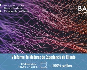 V Informe de Madurez de Experiencia de Cliente - DEC y BAIN&CO