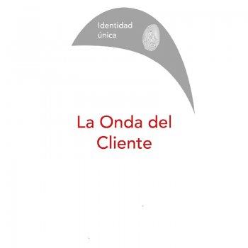 Onda del cliente - Identidad única