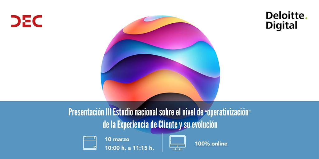 Presentacion del Estudio DEC - Deloitte Digital - Nivel de operativizacion de la Experiencia de Cliente