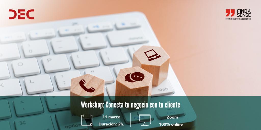 Workshop DEC - Conecta tu negocio con tu cliente