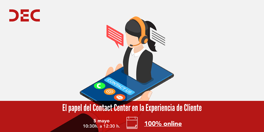 El Papel del Contact Center en la Experiencia de Cliente - DEC Solving