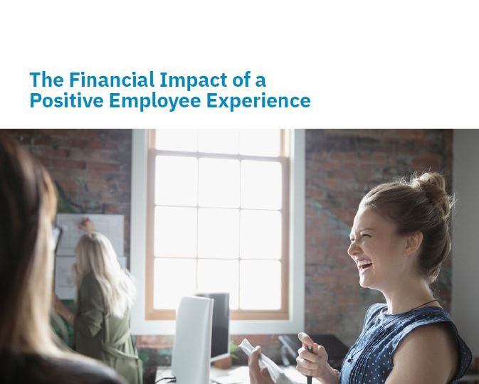 the financial impact of a positive employee experience